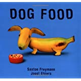 Dog Food (New York Times Best Illustrated Books (Awards))
