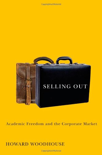 Selling Out: Academic Freedom and the Corporate Market