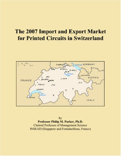 The 2007 Import and Export Market for Printed Circuits in Switzerland