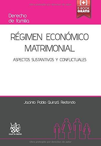 Régimen Económico Matrimonial Aspectos Sustantivos y Conflictuales (Derecho de familia)
