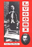img - for Lugosi: His Life in Films, on Stage, and in the Hearts of Horror Lovers book / textbook / text book