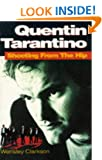 Quentin Tarantino: Shooting from the Hip - The Biography
