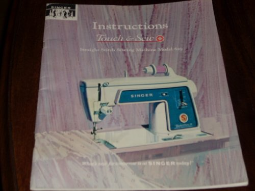 Authentic 1966 Instruction Manual for SINGER Touch & Sew STRAIGHT STITCH SEWING MACHINE MODEL 629 (Singer Serger Plate compare prices)