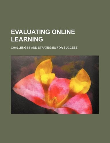 Evaluating Online Learning: Challenges and Strategies for Success
