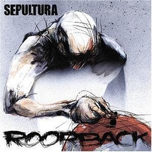 Sepultura - ROORBACK/LTD. - Zortam Music