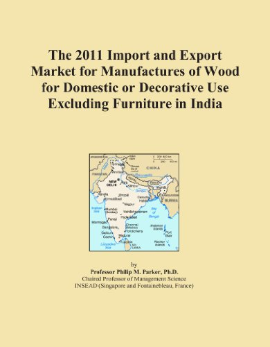 The 2011 Import and Export Market for Manufactures of Wood for Domestic or Decorative Use Excluding Furniture in India
