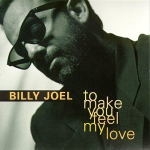 Billy Joel - To Make You Feel My Love (Single) - Zortam Music