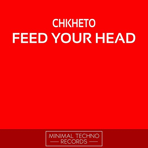 Feed Your Head (Original Mix)