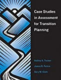 img - for Case Studies In Assessment For Transition Planning by Trainor Audrey A. Patton James R. Clark Gary M. (2006-03-30) Paperback book / textbook / text book