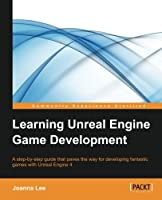 Learning Unreal Engine Game Development Front Cover