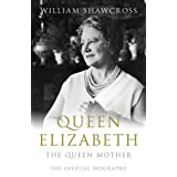 Queen Elizabeth: The Official Biography Of The Queen Motherby William Shawcross