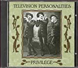 TV PERSONALITIES Privilege