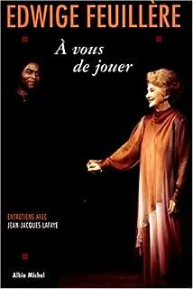 A vous de jouer : entretiens avec Jean-Jacques Lafaye