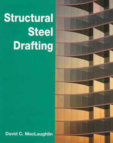 Structural Steel Drafting - Cengage Learning - 0827373139 - ISBN:0827373139