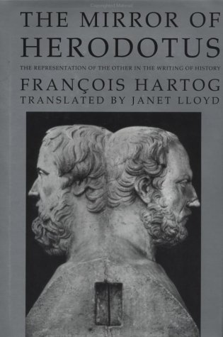 The Mirror of Herodotus: The Representation of the Other in the Writing of History (The New Historicism: Studies in Cultural Poetics)
