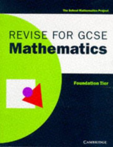 Revise for GCSE Mathematics Foundation Tier (SMP GCSE Revision)