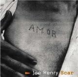 Scar / Joe Henry