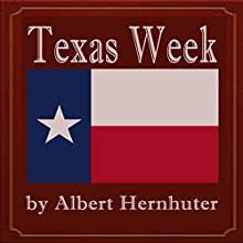 Texas Week (       UNABRIDGED) by Albert Hernhuter Narrated by Mike Vendetti