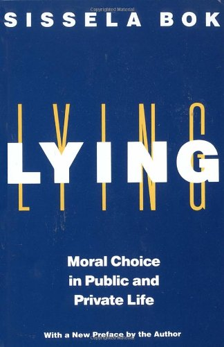 Lying: Moral Choice in Public and Private Life: Sissela Bok: 9780375705281: Amazon.com: Books