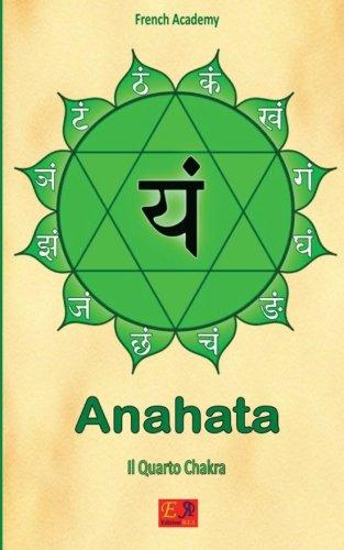 Anahata - Il Quarto Chakra (Il sistema dei sette chakra) (Volume 4) (Italian Edition)