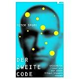"""Der zweite Code: Epigenetik - oder Wie wir unser Erbgut steuern k�nnenvon """"Peter Spork"""""""