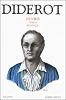 Diderot, tome 3 : Politique