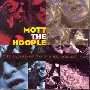 Mott The Hoople - The Ballad of Mott (A Retrospective) (CD 1) - Zortam Music