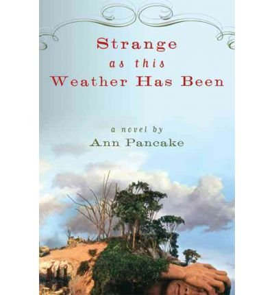 Strange as This Weather Has Been (Paperback) - Common, by , by (author) Ann Pancake
