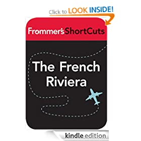 The French Riviera, France: Frommer's ShortCuts: Frommer's Shortcuts Series, Book 534
