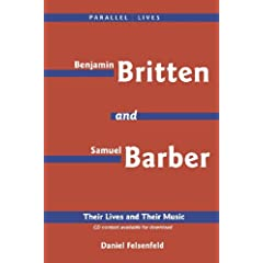 Parallel Lives Benjamin Britten and Samuel Barber: Their Lives and Their Music