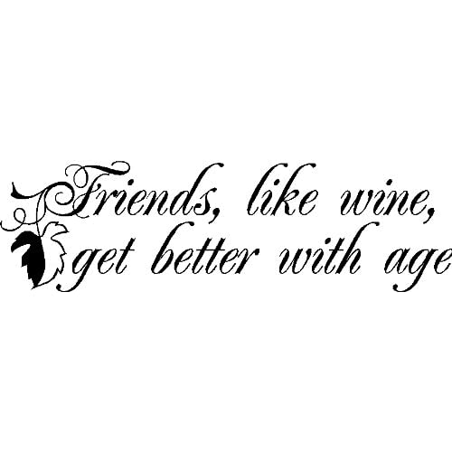 Short Quotes About Friends With Benefits : Friends are like wine wall quotes lettering