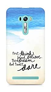 AMEZ think belive dream dare Back Cover For Asus Zenfone Selfie