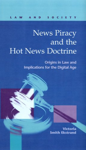 News Piracy And The Hot News Doctrine: Origins In Law And Implications For The Digital Age