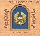 echange, troc Ensemble Elyma, Gabriel Garrido (direction) - Opéra baroque en Amérique latine (coffret bois)