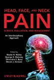 img - for Head, Face, and Neck Pain Science, Evaluation, and Management: An Interdisciplinary Approach book / textbook / text book