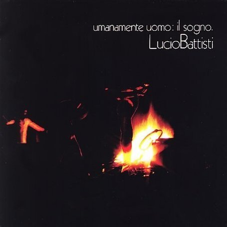 Lucio Battisti - Umanamente Uomo_ Il Sogno - Zortam Music