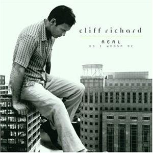 Cliff Richard - Real As I Wanna Be - Zortam Music