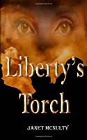Liberty's Torch (Dystopia Trilogy) (Volume 3)