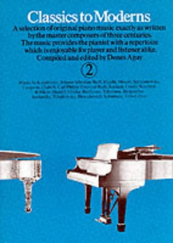 Classics to Moderns for Piano: Bk. 2