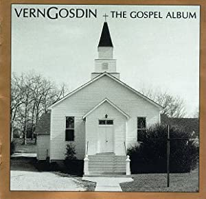 The Gospel Album by Vern Gosdin Vern Gosdin