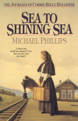 Image for Sea to Shining Sea (The Journals of Corrie Belle Hollister #5)