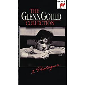 The Glenn Gould Collection Vol. 1 - Prologue [VHS]