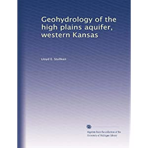 Geohydrology of the high plains aquifer, western Kansas Lloyd E. Stullken