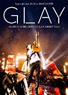 GLAY Special Live 2013 in HAKODATE GLORIOUS MILLION DOLLAR NIGHT Vol.1 LIVE DVD~COMPLETE SPECIAL BOX~(100P��ۤ����ڥ��ꥢ��̿����դ�������������)(�߸ˤ��ꡣ)