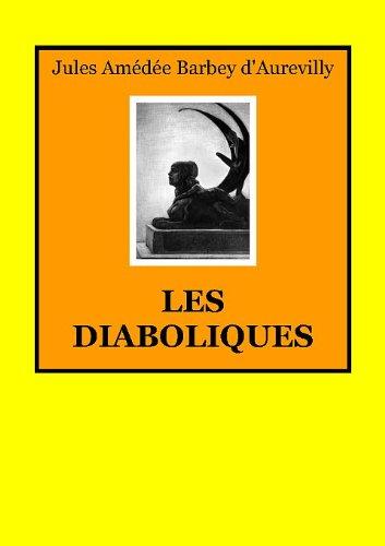 Jules Amédée Barbey d'Aurevilly - Les diaboliques (French Edition)