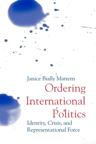 Ordering International Politics: Identity, Crisis and Representational Force