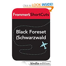 Black Forest (Schwarzwald), Germany: Frommer's ShortCuts: Frommer's Shortcuts Series, Book 174