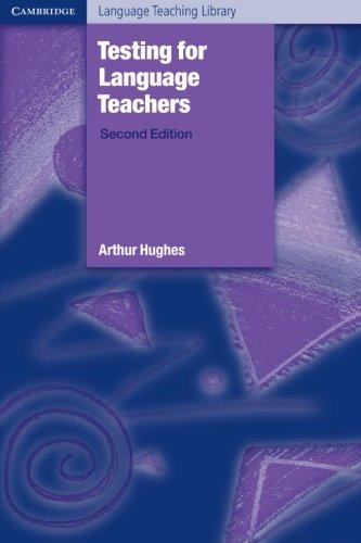 Testing for Language Teachers (Cambridge Language...