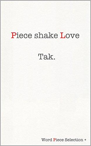 Piece shake Love