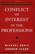 Conflict of Interest in the Professions (Practical and Professional Ethics Series)